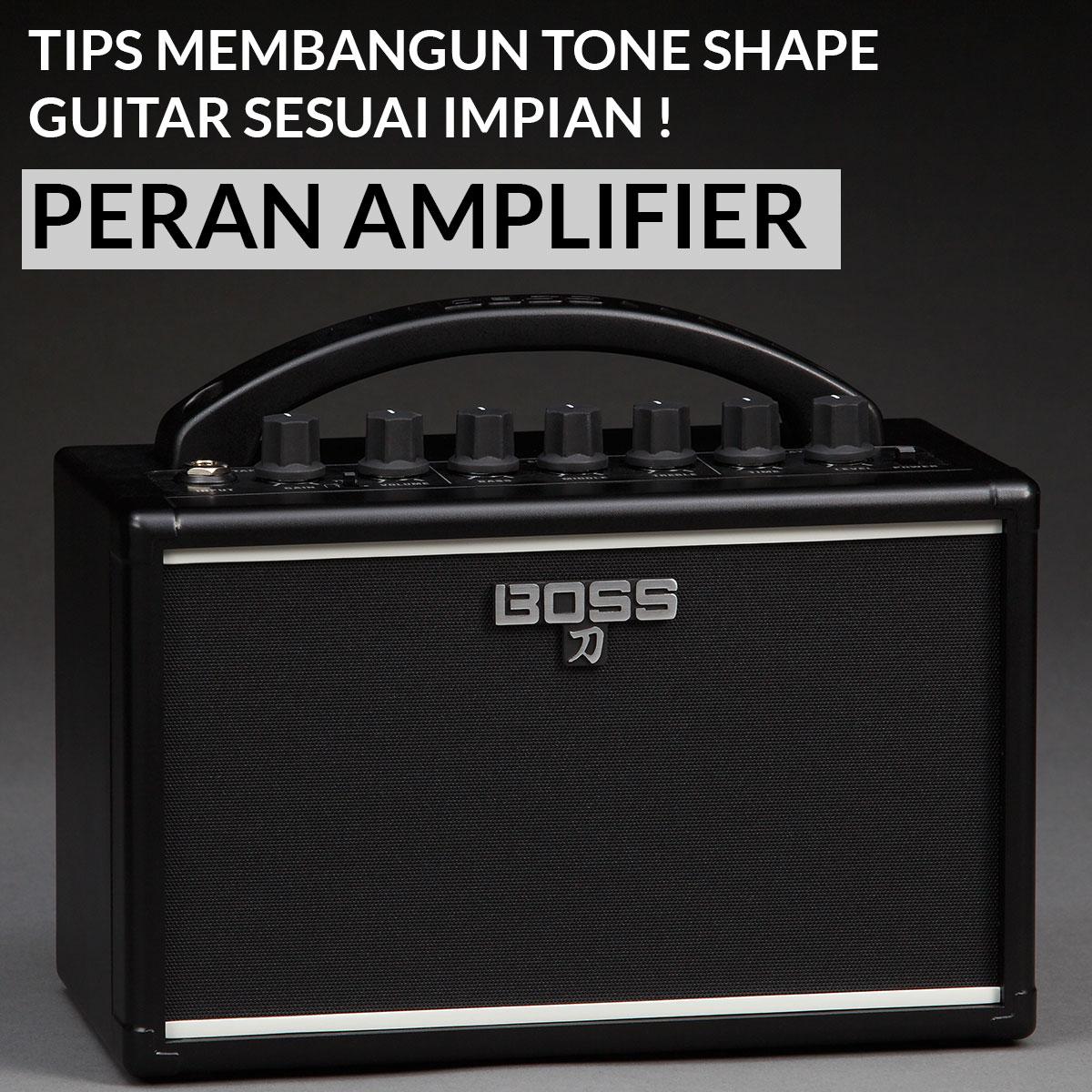 peran-ampilifier-membangun-tone-shape-guitar-