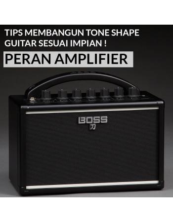 Peran Ampilifier : Membangun tone shape guitar